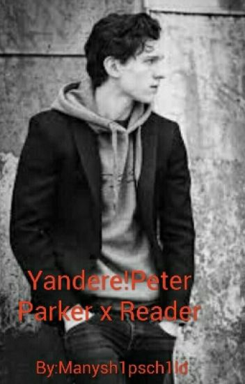 Yandere!Peter x Reader - septiplier child - Wattpad