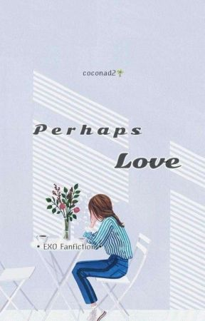 Perhaps Love by coconad2