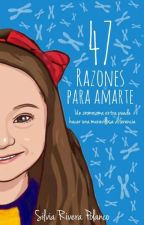 47 Razones para Amarte - #PGP2019 #PlumasAwards2019 by SilviaRiveraPolanco
