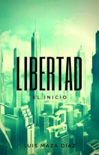 LIBERTAD: El Inicio (SL#1) by luismazadiaz15