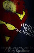Superman Syndrome by TheRevengersGirl