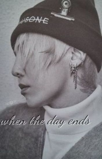 When the day ends -GTOP