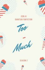 Too Much by Jeon-ai