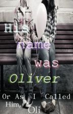 His Name Was Oliver by shadydirectiion