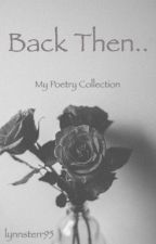 Back Then || Poetry~ by lynnsterr95