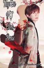 Tuyển vợ cho boss (full) by vuonghanngoc811