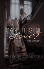Can This Be Love by thisgurlisonfire