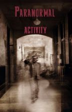 Paranormal activity  by SuccubusAve