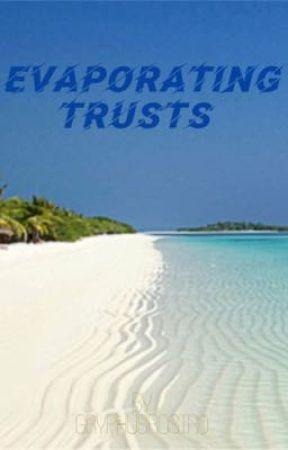 Evaporating Trusts by GryphusRostro