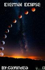 Eternal Eclipse  by Caylindea