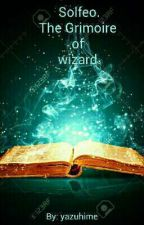 Solfeo: The Grimoire of wizard. by yazuhime