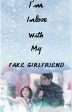 I'm Inlove With My FAKE GIRLFRIEND (ON GOING)  by anneblackstone_06
