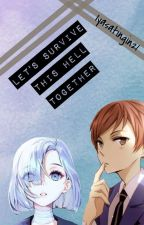 Let's survive this Hell together (STILL EDITING) by Iyasatingin21