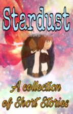 Stardust: A  Collection of Short Stories [Ongoing] by Distant-Starlight