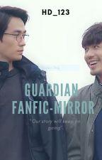 Guardian fanfic -Mirror by HD_123