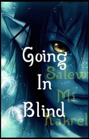 Going In Blind || Tsu'tey x OC -Discontinued-