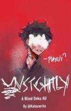 Unsightly { A Blind Deku AU } by katouwrite