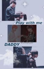× Play with me , Daddy × [Yoonmin]  by StayCrazy3