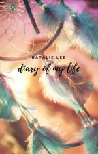 Diary of my life by Natalileen