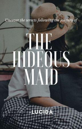 The Hideous Maid ✔ #wattys2019 by feistygirl_lucida