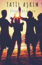 Tatil Aşkım by psiikopathatun