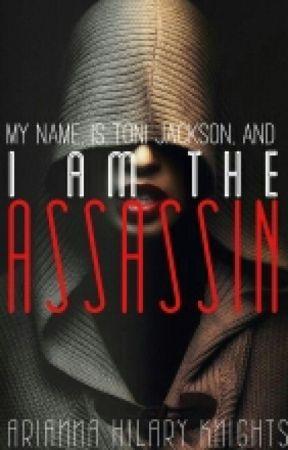 I Am The Assassin (under editing) by I-Am-Ariiiii