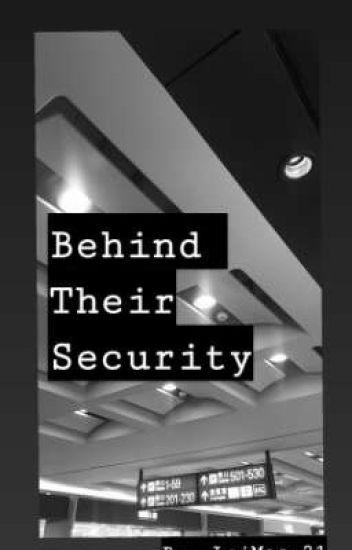 Behind Their Security (BTS) - LeiMae - Wattpad
