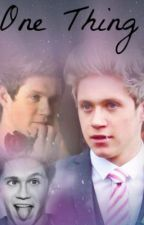 One Thing: A Niall Horan Love Story by LovingAnything