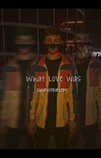 what love was ; jmb by sunrisebirlem