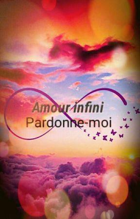 Amour Infini Pardonne Moi Terminé Maxime Wattpad