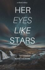Her Eyes Like Stars by SurferScout