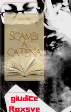 Scambi a catena by Roxsve