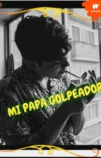 mi papa golpeador by JoselineAcuaMiranda