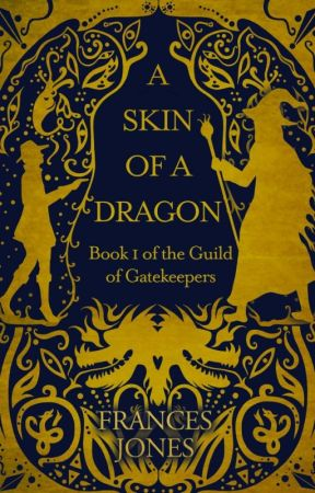 A Skin of a Dragon by FrancesJones1
