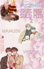 Bangtan The Next Generation 💕 (VKook-YoonMin-NamJin) Eres Mio Solo Mio 2 by Midori-YukiS3