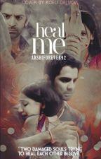 Heal Me by ArshiSarRunHolic