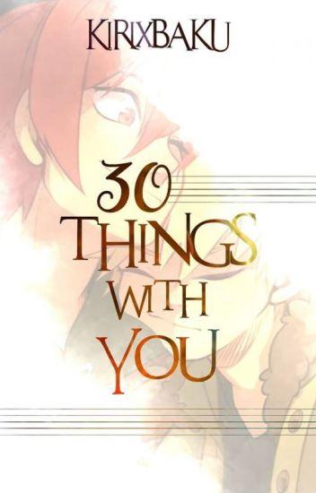 30 things with you. | Kirishima Eijirou x Bakugou Katsuki