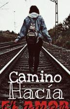 Camino hacia el amor by Vapadilla06