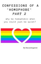 Confessions of a ❝homophobe❞ ⚘ PART 2 by TheChill_Pixel