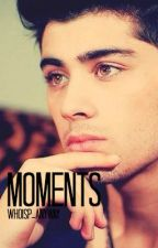 Moments- a One Direction (Zayn Malik) Fanfic {Completed} by WhoIsP-Anyway