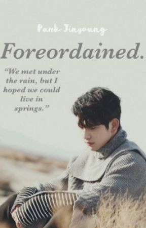 Foreordained. || Park Jinyoung fanfic  by Momo_ah