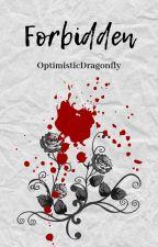 Forbidden by OptimisticDragonfly