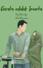 Guruku adalah Imamku✔ by SitiiNuraenii