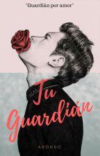 Tu Guardián by Arondc