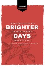Brighter Days || Taekook by itstheshyauthor