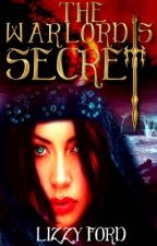 The Warlord's Secret by LizzyFord