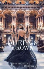Queen's Crown [ON HOLD] by adieu_