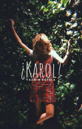 ¿Karol? by YazCrazy_24