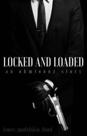Locked and Loaded  by James_mudafukin_Bond