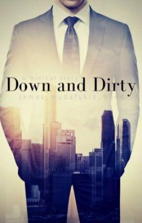Down and Dirty  by James_mudafukin_Bond